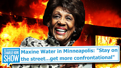 "Maxine Water in Minneapolis: ""Stay on the street...get more confrontational"""