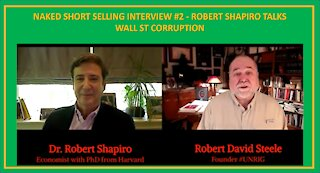 NAKED SHORT SELLING INTERVIEW #2 - ROBERT SHAPIRO TALKS WALL ST CORRUPTION