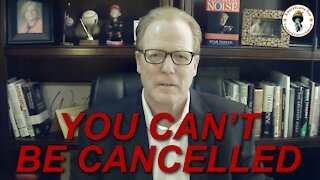 You Can't Be Cancelled
