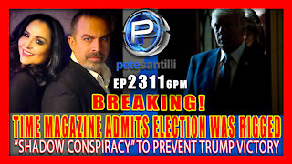 """EP 2311-6PM TIME MAGAZINE ADMITS ELECTION WAS RIGGED BY """"SHADOW CONSPIRACY"""" TO PREVENT TRUMP VICTORY"""