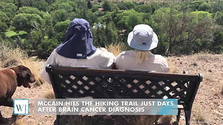 McCain Hits The Hiking Trail Just Days After Brain Cancer Diagnosis - Video