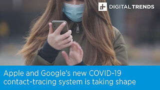 Apple and Google's new COVID-19 contact-tracing system is taking shape