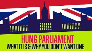 What you need to know about a hung parliament