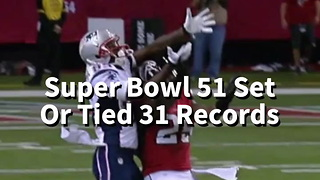 Super Bowl 51 Set Or Tied 31 Records - Video