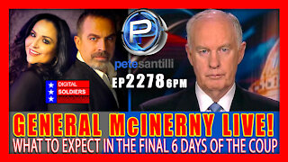 EP 2278-6PM GENERAL McINERNY LIVE!: What To Expect In The Final 6 Days Of The Coup
