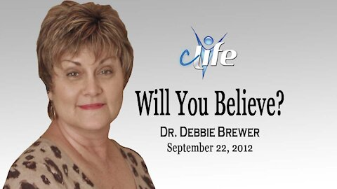 """Will You Believe?"" Debbie Brewer September 21-2012"