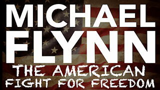 Michael Flynn - The American Fight for Freedom Documentary