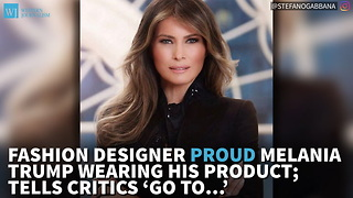 Fashion Designer Proud Melania Trump Wearing His Product; Tells Critics 'Go To…' - Video