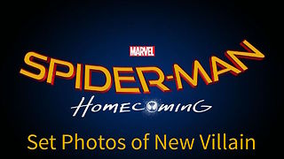 Spider-Man Homecoming Set Photos New Villain - Video