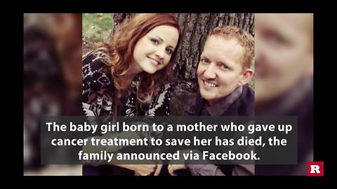 Baby whose mom gave up cancer treatment also dies | Rare News