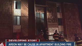 Arson may be cause in apartment building fire