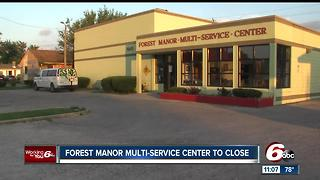 Forest Manor Multi-Service Center to close - Video