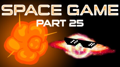 Space Game Part 25 - Explosions!