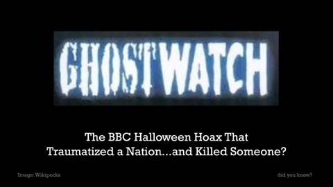 The BBC Halloween Hoax That Traumatized a Nation... and Killed Someone?