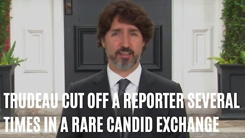 Trudeau Cut Off A Reporter Mid-Question In A Rare Candid Exchange