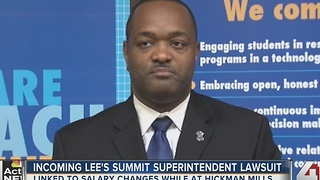 Incoming Lee's Summit Superintendent Lawsuit linked to salary changes while at Hickman Mills - Video