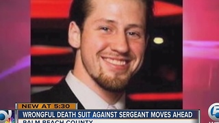 Wrongful death suit against sergeant movesahead - Video