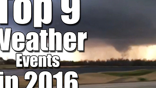Year in Review: Weather 2016 - Video