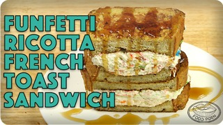 Funfetti Ricotta French Toast Sandwich - Video