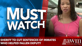 Sheriff to cut sentences of inmates who helped fallen deputy - Video