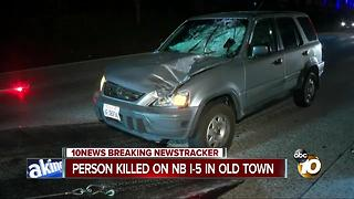Person killed on NB I-5 in Old Town