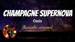 CHAMPAGNE SUPERNOVA - OASIS (karaoke version)