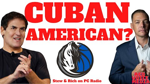 Mark Cuban is the Anti-American Communist Stain in the Jock Strap of Patriots, Stew Peters, PC Radio