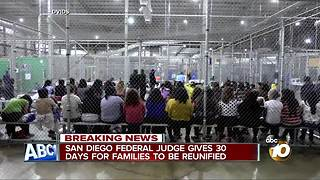 San Diego federal judge gives 30 days for families to be reunited - Video