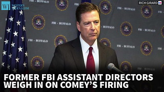 Former FBI Assistant Directors Weigh In On Comey's Firing - Video