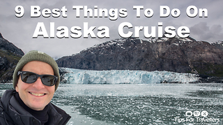 9 best things to do on an Alaskan cruise - Video