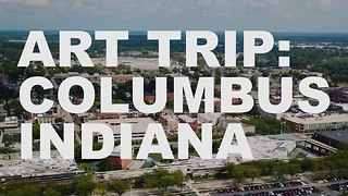 S3 Ep47: Art Trip: Columbus, Indiana - Video