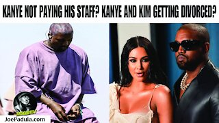 Is Billionaire Kanye West Not Paying Staff? And is he and Kim Kardashian Getting Divorced?
