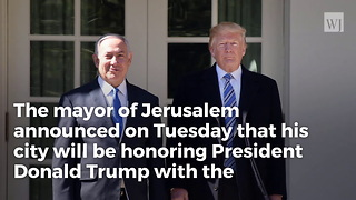 Jerusalem Names Square Near Embassy in Honor of President Trump