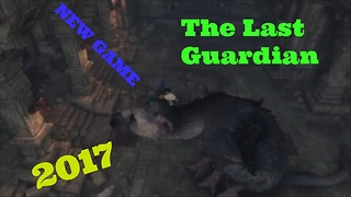 The Last Guardian,The best ps4 games,Top games gamer2017, last guardian walkthrough part 1pc games - Video