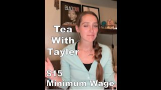 $15 Federal Minimum Wage - Tea With Tayler