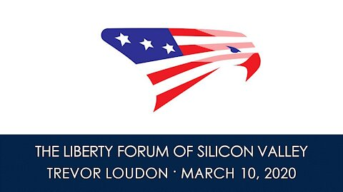 Trevor Loudon ~ The Liberty Forum ~ 3-10-2020