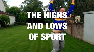 The Highs and Lows of Sport - Video