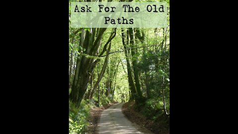 """Sunday AM Worship - 3/14/21 - """"Ask For The Old Paths"""""""
