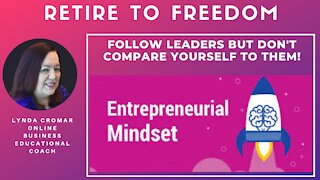 Follow Leaders But Don't Compare Yourself To Them!