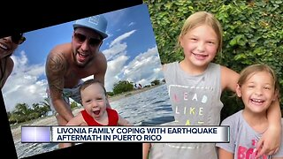 Livonia family coping with earthquake aftermath in Puerto Rico