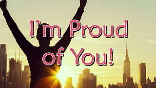 Proud of You Greeting Card 1 - Video