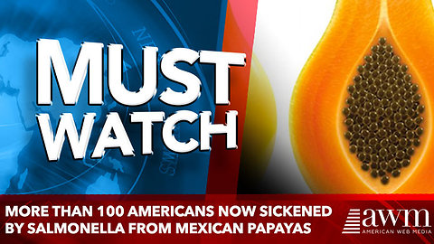 More than 100 Americans now sickened by salmonella from Mexican-imported papayas