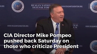 CIA Director Pompeo Responds To Trump Twitter Critics  'I've Actually Seen It Help Us' - Video
