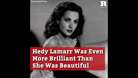 Hedy Lamarr Was Even More Brilliant Than She Was Beautiful