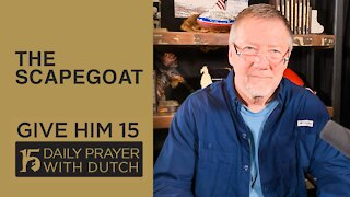 The Scapegoat | Give Him 15: Daily Prayer with Dutch | March 3
