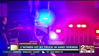 Two women recovering after hit by truck in Sand Springs - Video