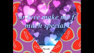 Your love make me feel how much special [Quotes and Poems]
