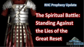 The Spiritual Battle: Standing Against the Lies of the Great Reset