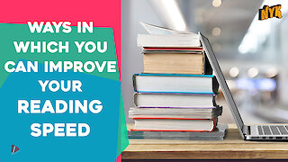 Top 4 Ways To Increase Your Reading Speed