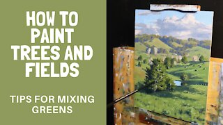 How to Paint TREES and FIELDS - Tips For Mixing Greens